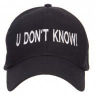 U Don't Know Embroidered Cap - Black