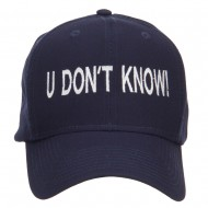 U Don't Know Embroidered Cap - Navy