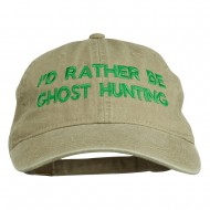 I'd Rather Be Ghost Hunting Embroidered Washed Cap - Khaki