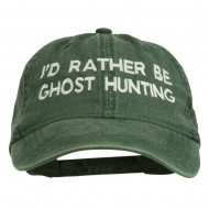 I'd Rather Be Ghost Hunting Embroidered Washed Cap - Dark Green