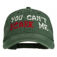 You Can't Scare Me Embroidered Washed Cap - Dark Green