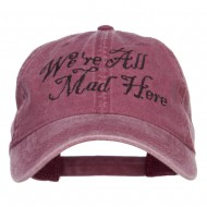 We're All Mad Here Embroidered Washed Cap - Maroon