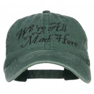 We're All Mad Here Embroidered Washed Cap - Dk Green