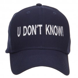 U Don't Know Embroidered Cap