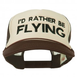 I'd Rather Be Flying Embroidered Foam Mesh Back Cap