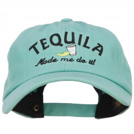 Tequila Made Me Do It Embroidered Unstructured Cap