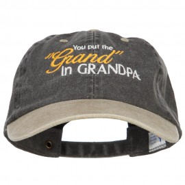 You Put the Grand in Grandpa Embroidered Wash Cap